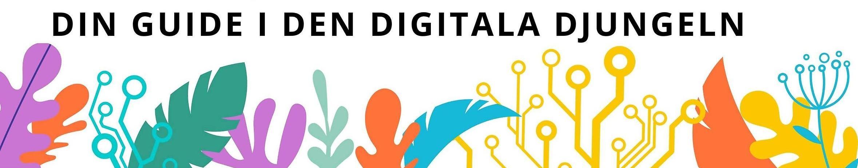 """Blomillustration samt texten """"Din guide i den digitala djungeln""""."""